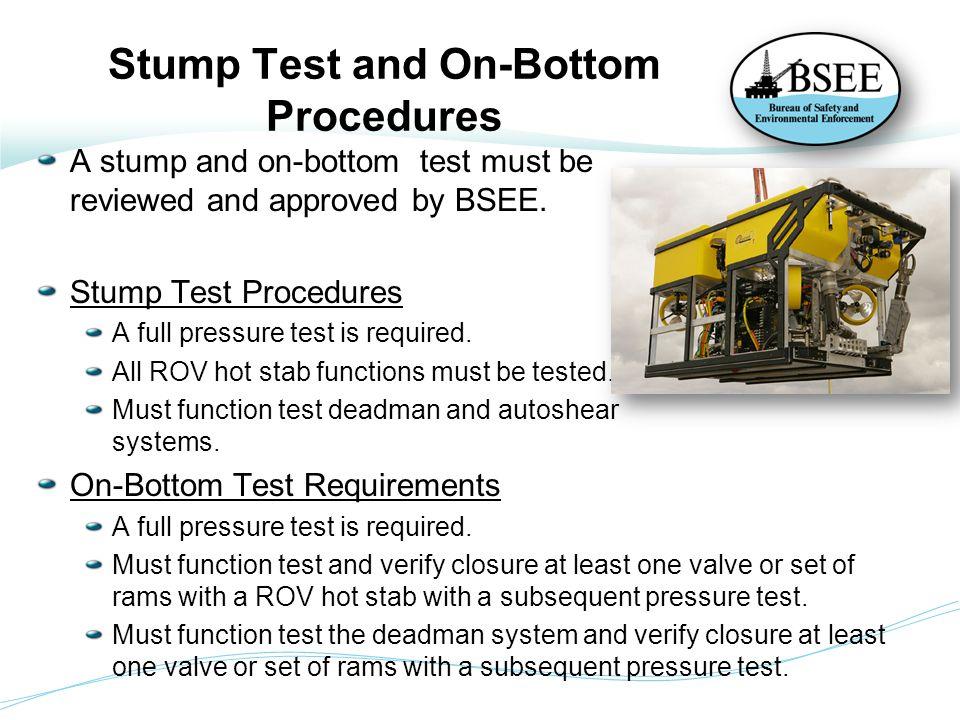 Stump Test and On-Bottom Procedures