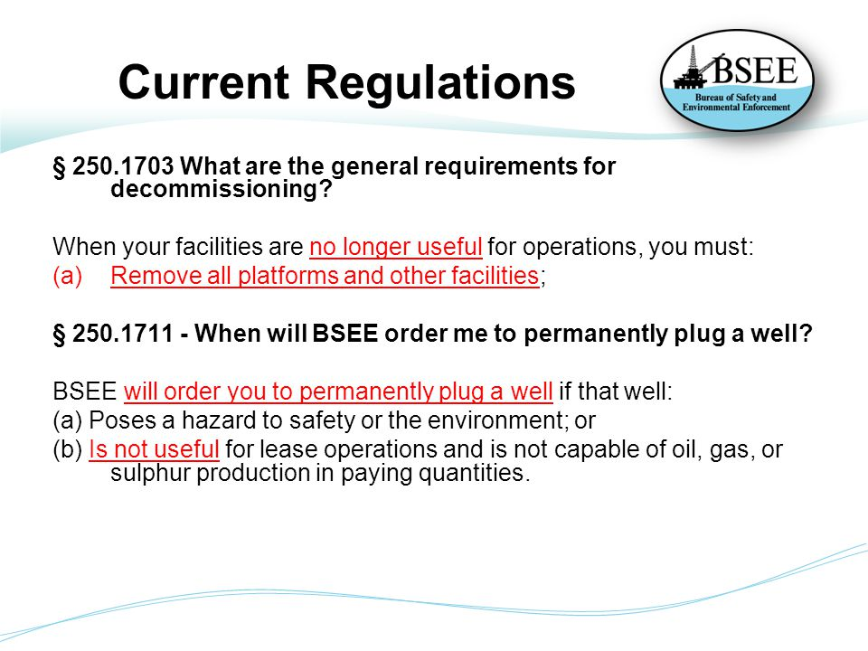 Current Regulations § 250.1703 What are the general requirements for decommissioning