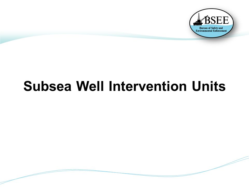Subsea Well Intervention Units