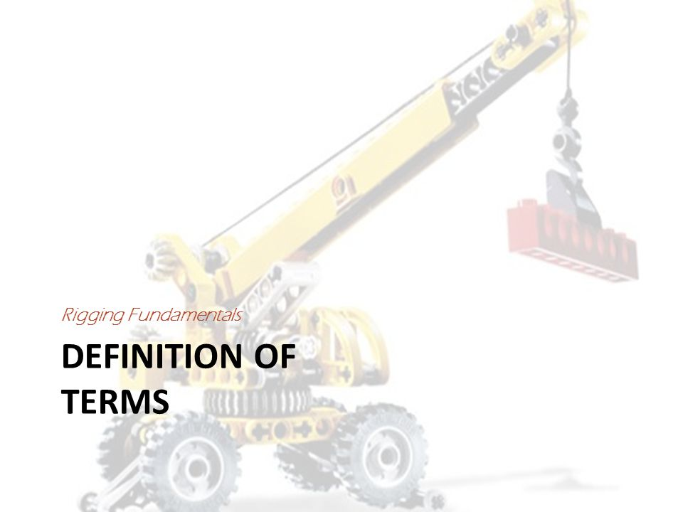 Rigging Fundamentals Definition of Terms