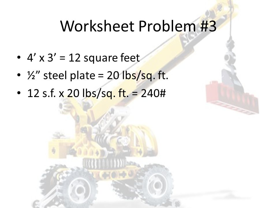 Worksheet Problem #3 4' x 3' = 12 square feet