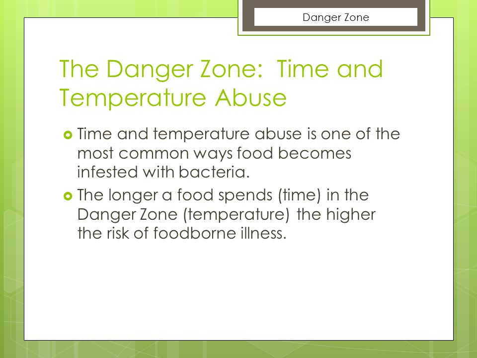 The Danger Zone: Time and Temperature Abuse