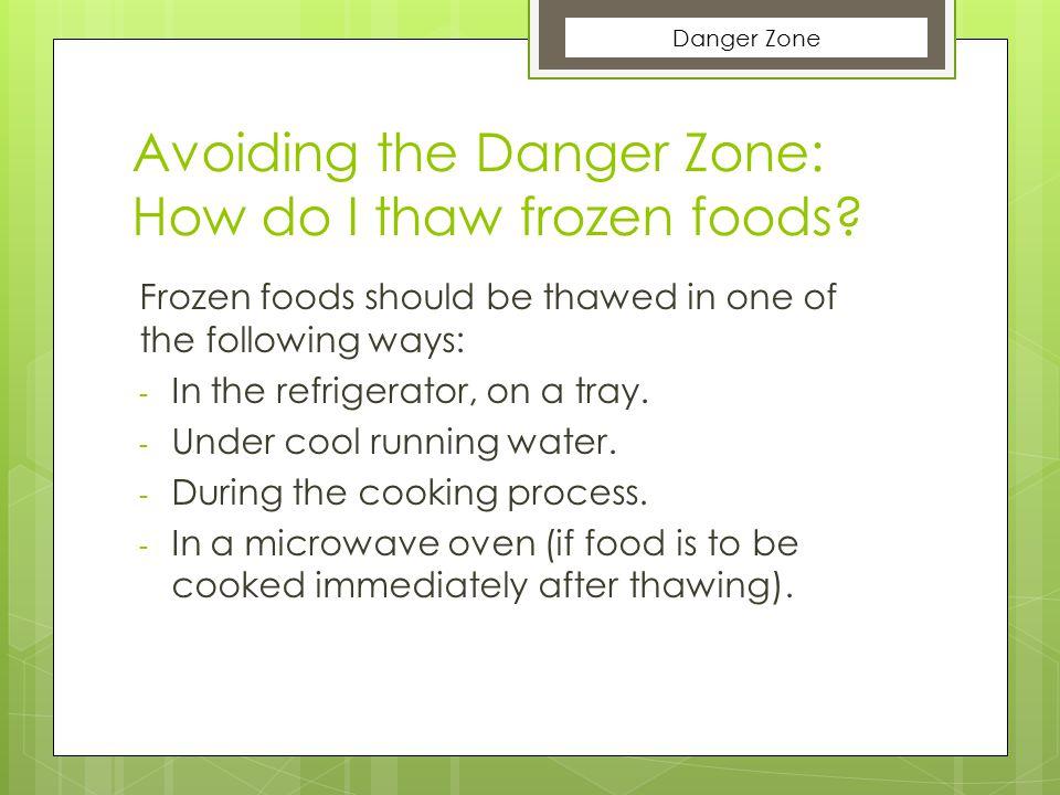 Avoiding the Danger Zone: How do I thaw frozen foods