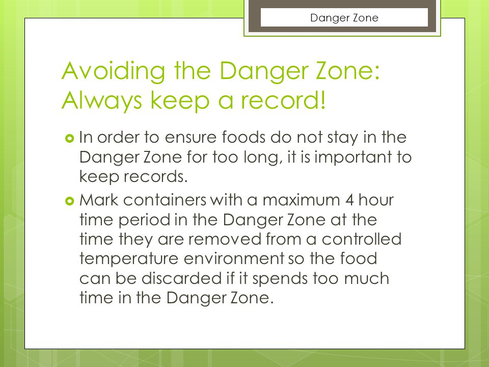 Avoiding the Danger Zone: Always keep a record!