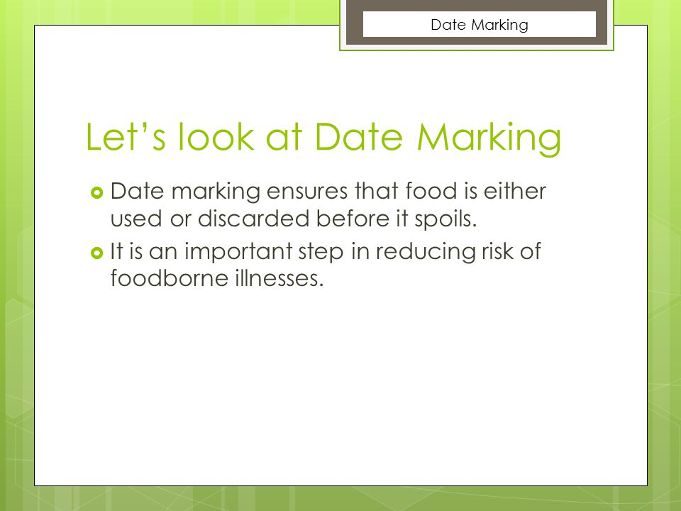 Let's look at Date Marking