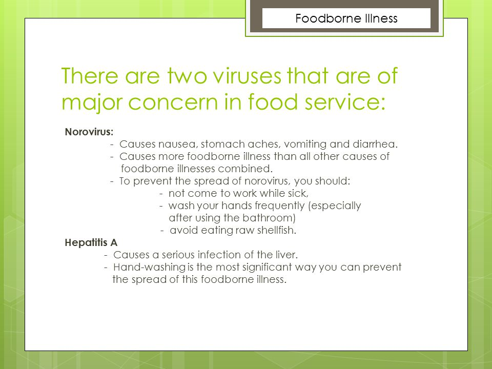 There are two viruses that are of major concern in food service: