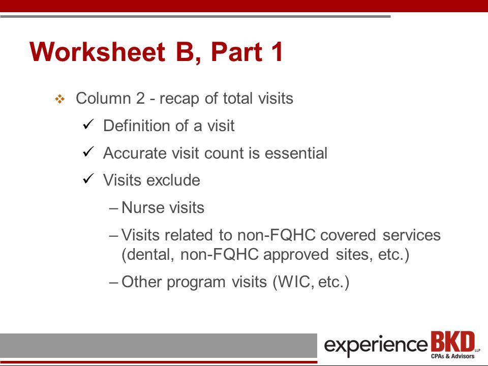Worksheet B, Part 1 Column 2 - recap of total visits