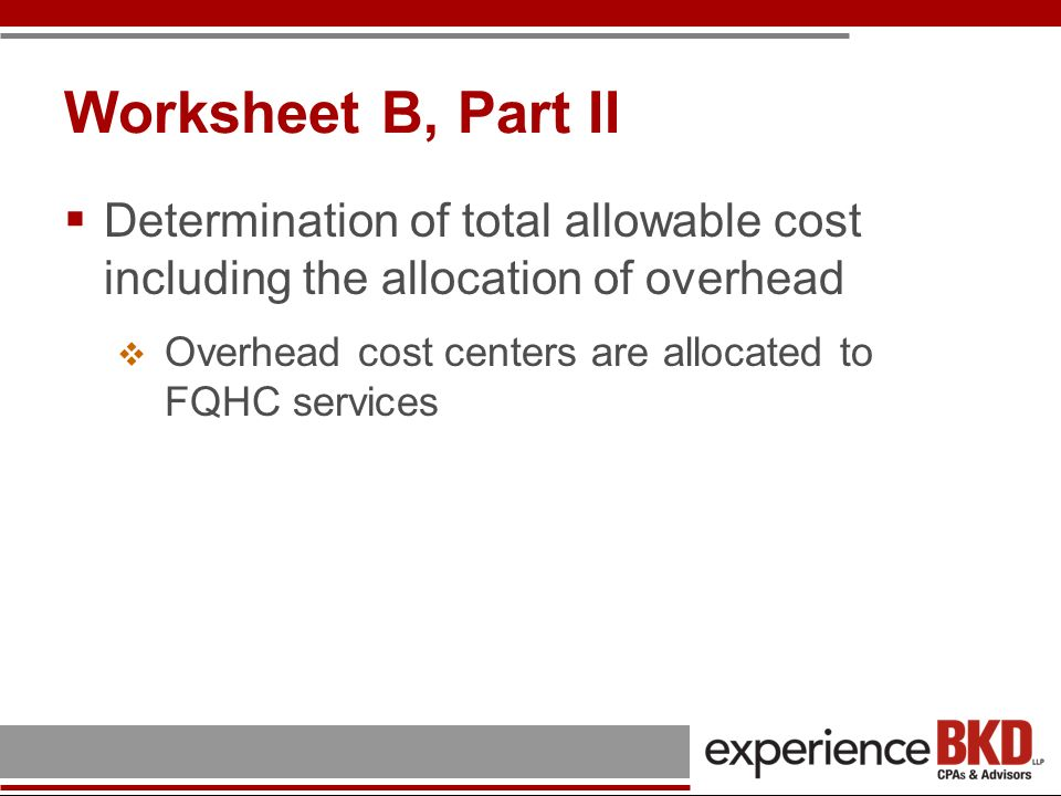 Worksheet B, Part II Determination of total allowable cost including the allocation of overhead.