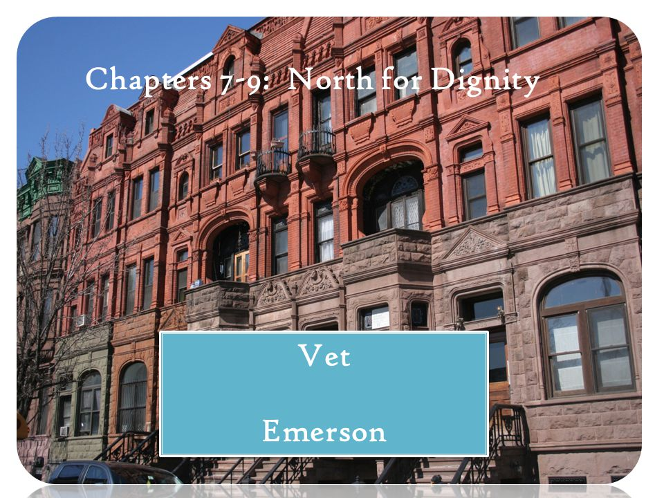 Chapters 7-9: North for Dignity