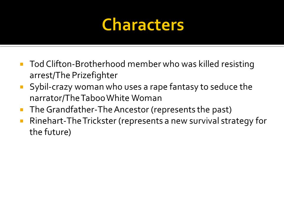 Characters Tod Clifton-Brotherhood member who was killed resisting arrest/The Prizefighter.