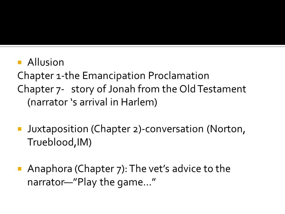 Allusion Chapter 1-the Emancipation Proclamation. Chapter 7- story of Jonah from the Old Testament (narrator 's arrival in Harlem)