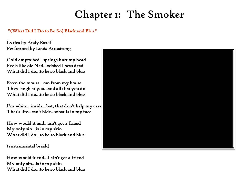 Chapter 1: The Smoker (What Did I Do to Be So) Black and Blue