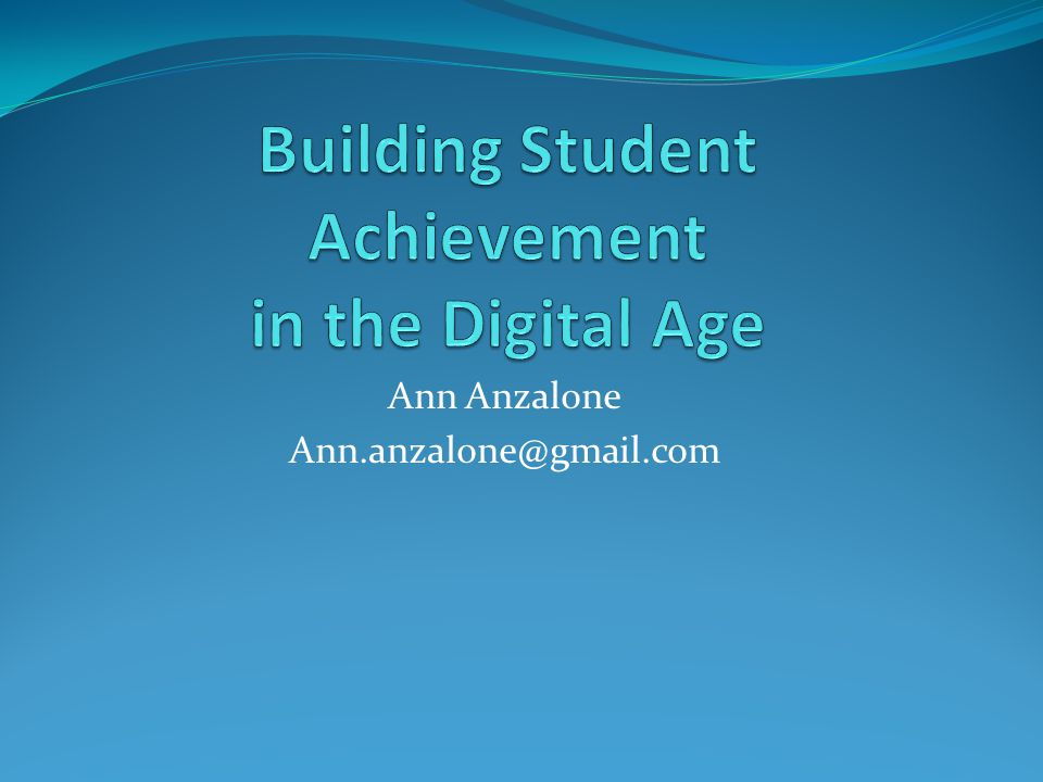 Building Student Achievement in the Digital Age