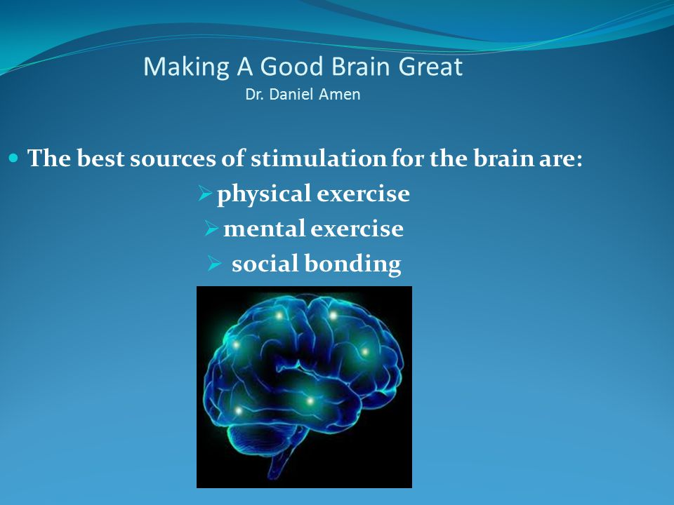 Making A Good Brain Great Dr. Daniel Amen