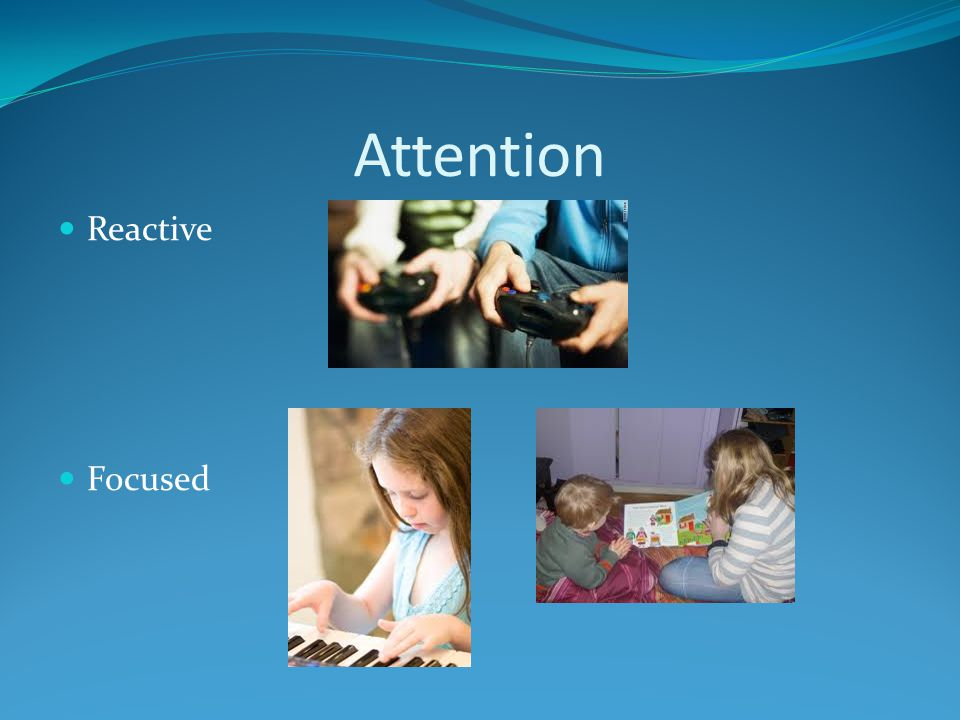 Attention Reactive Focused