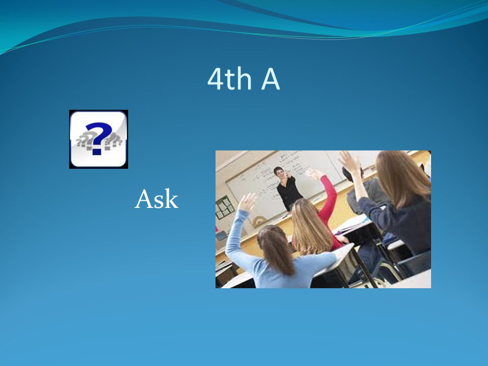 4th A Ask