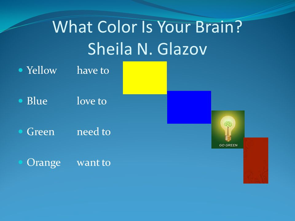 What Color Is Your Brain Sheila N. Glazov