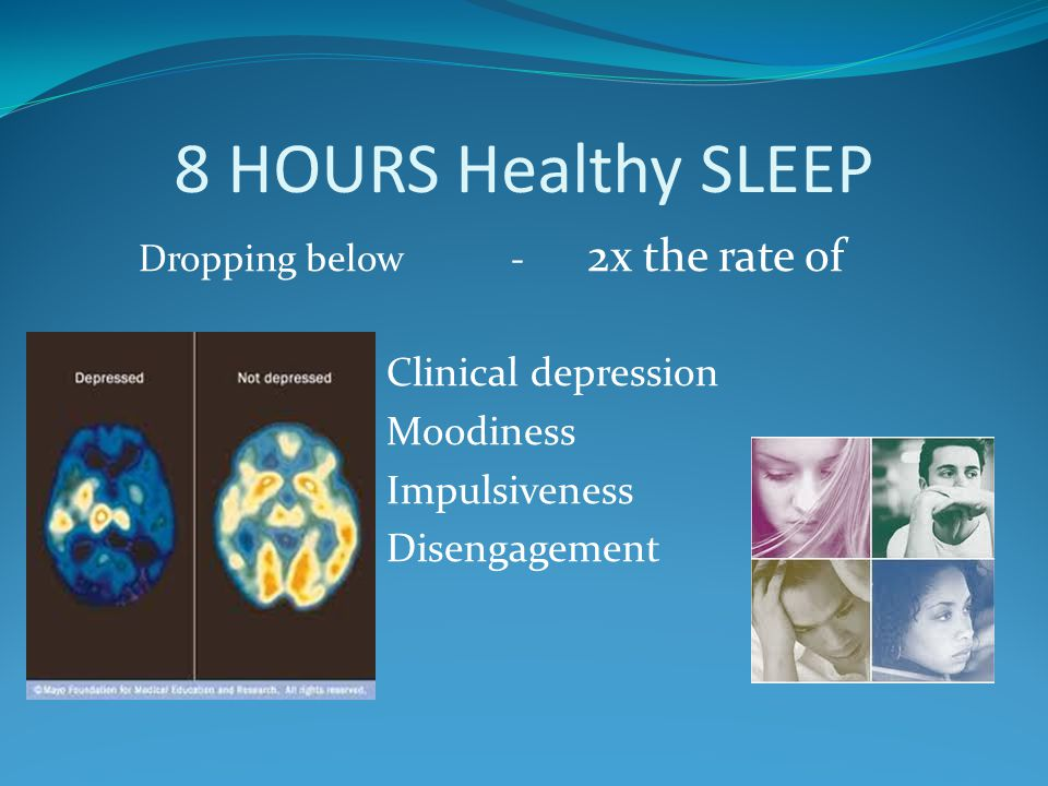 8 HOURS Healthy SLEEP Clinical depression Moodiness Impulsiveness