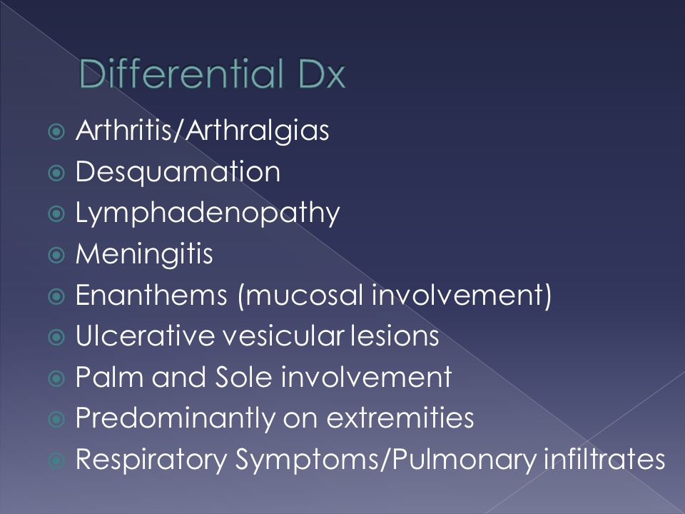 Differential Dx Arthritis/Arthralgias Desquamation Lymphadenopathy