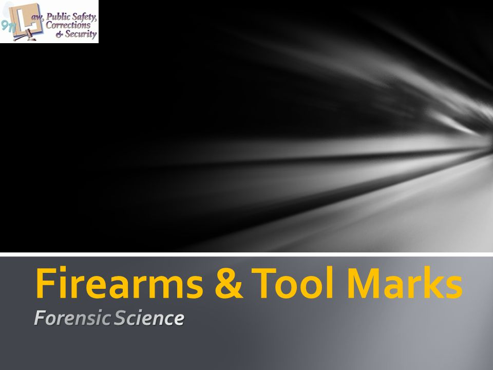 Firearms & Tool Marks Forensic Science
