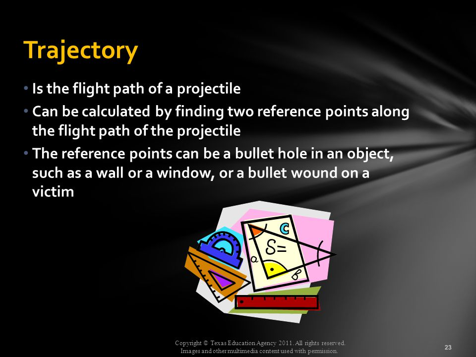 Trajectory Is the flight path of a projectile