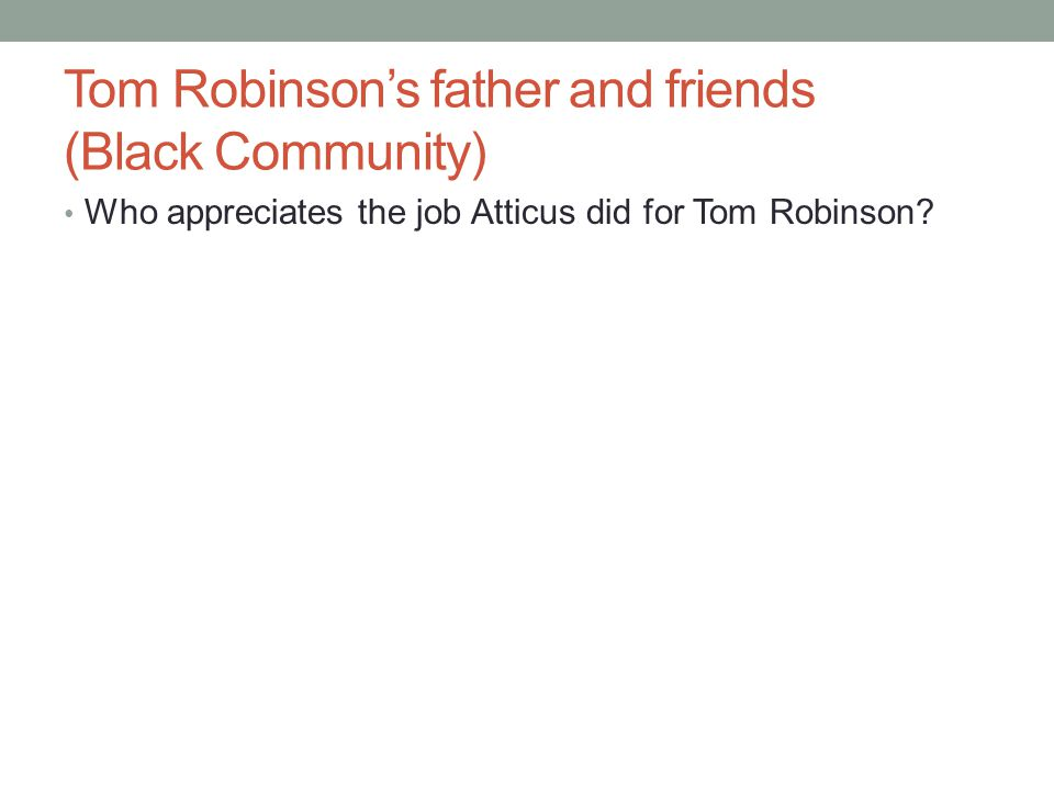Tom Robinson's father and friends (Black Community)