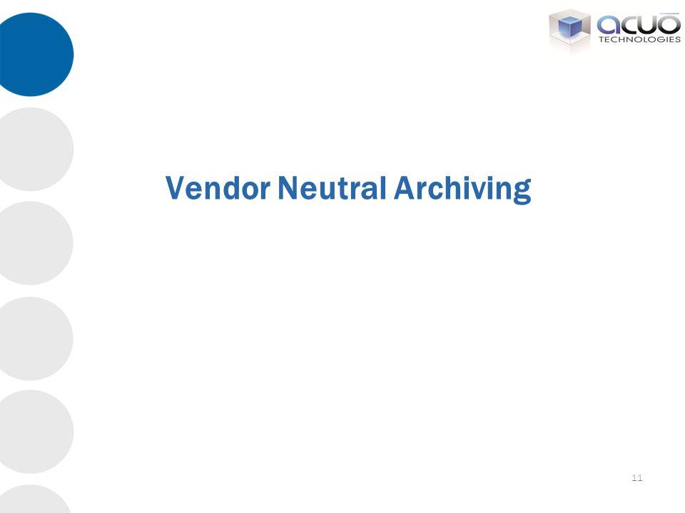 Vendor Neutral Archiving