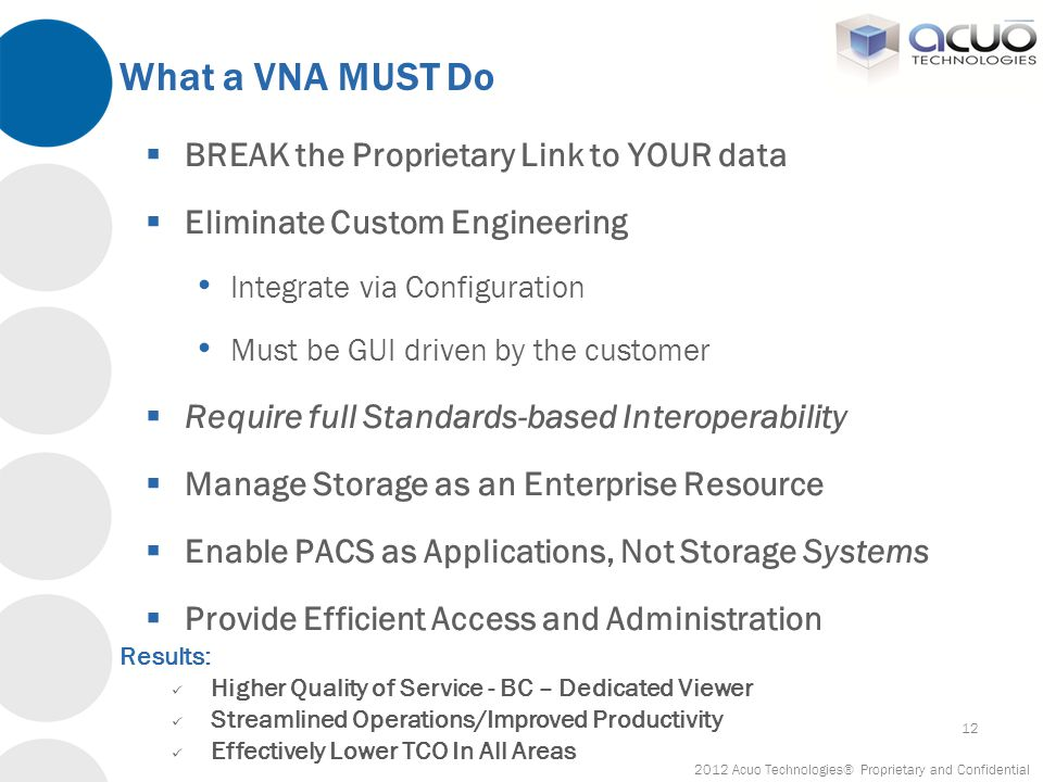 What a VNA MUST Do BREAK the Proprietary Link to YOUR data