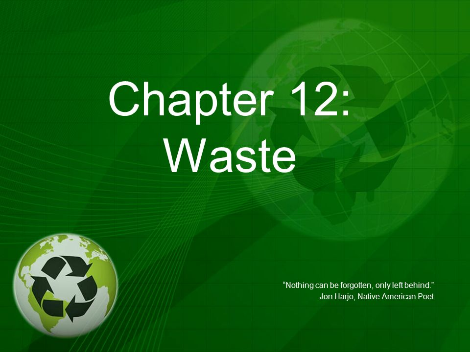 Chapter 12: Waste Nothing can be forgotten, only left behind.