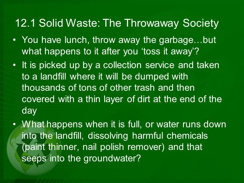 12.1 Solid Waste: The Throwaway Society
