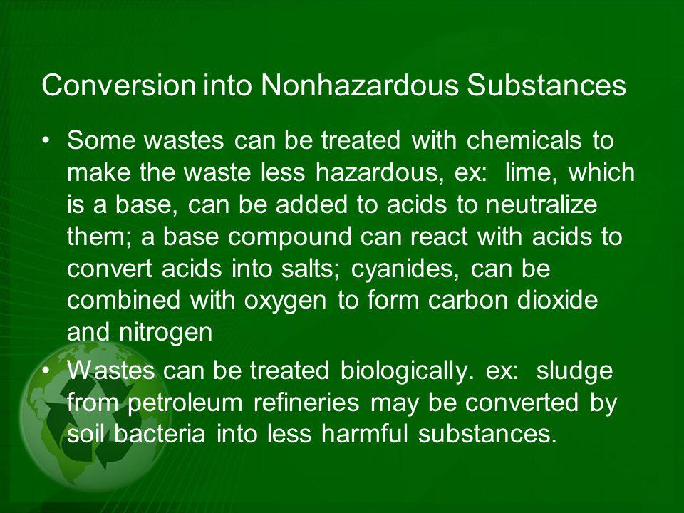Conversion into Nonhazardous Substances