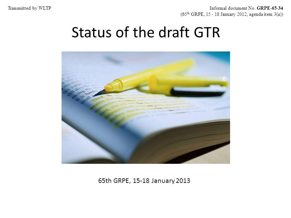 Status of the draft GTR 65th GRPE, 15-18 January 2013