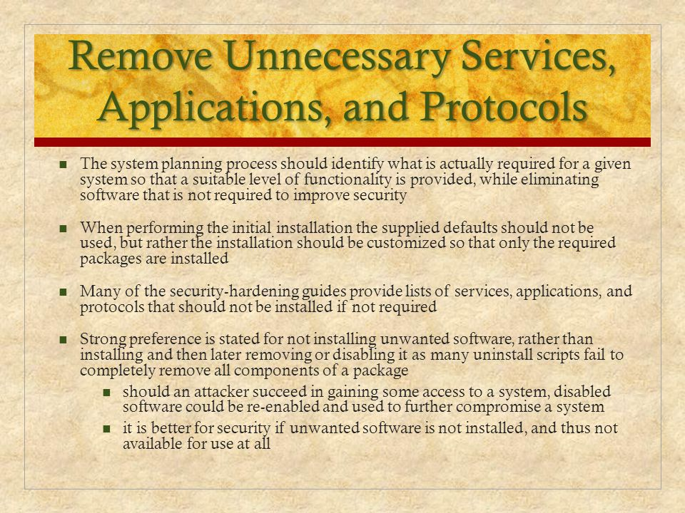 Remove Unnecessary Services, Applications, and Protocols