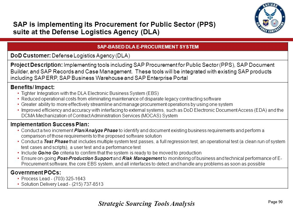 In addition, Oracle and Ariba both have experience implementing their Strategic Sourcing technology solutions within DoD
