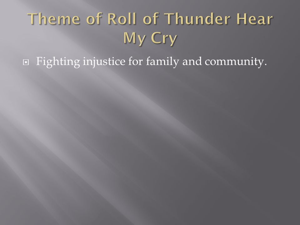 Theme of Roll of Thunder Hear My Cry
