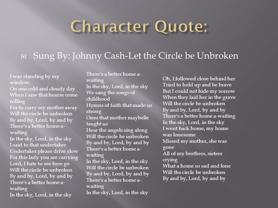 Character Quote: Sung By: Johnny Cash-Let the Circle be Unbroken