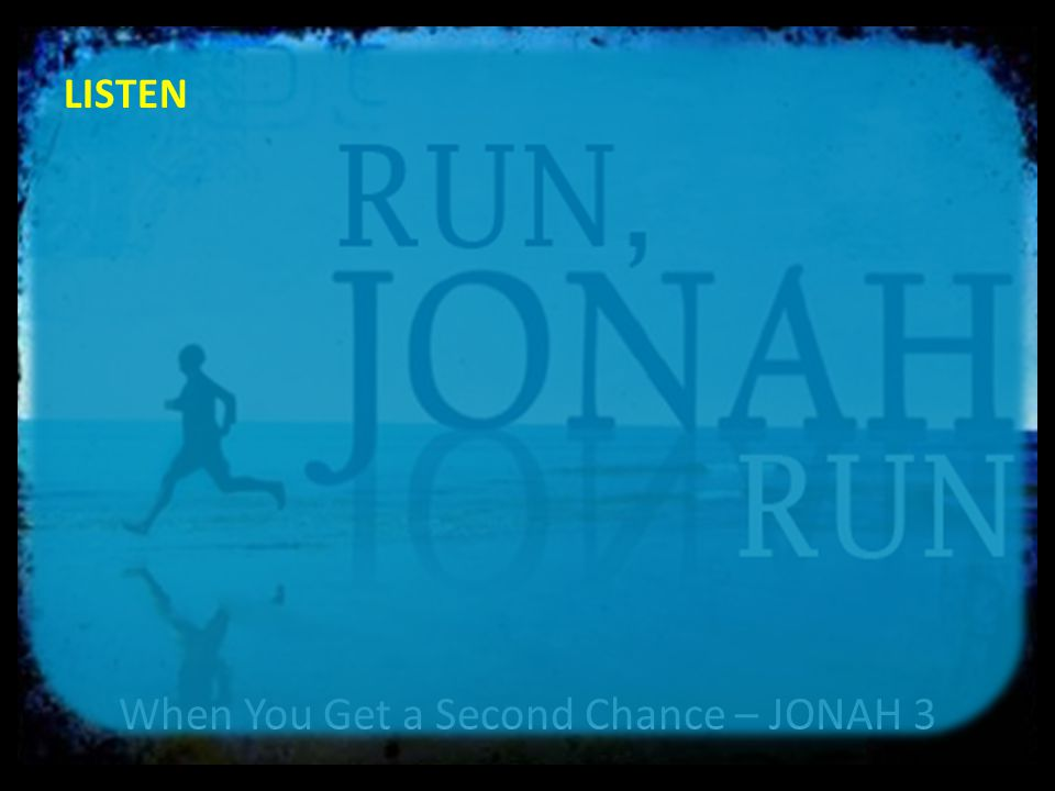 When You Get a Second Chance – JONAH 3