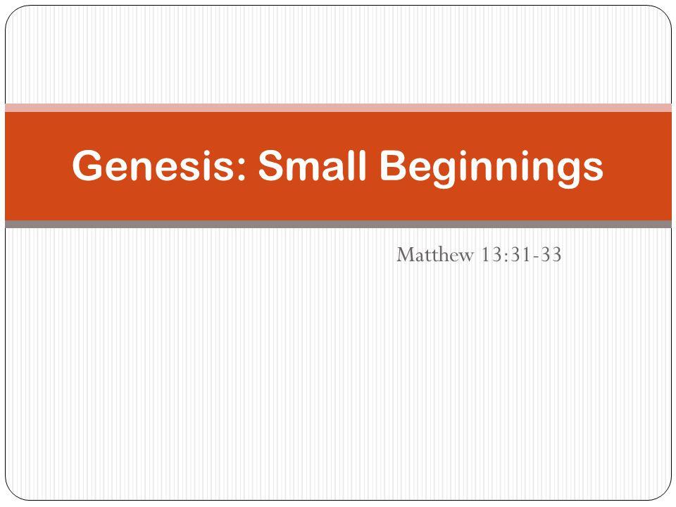 Genesis: Small Beginnings
