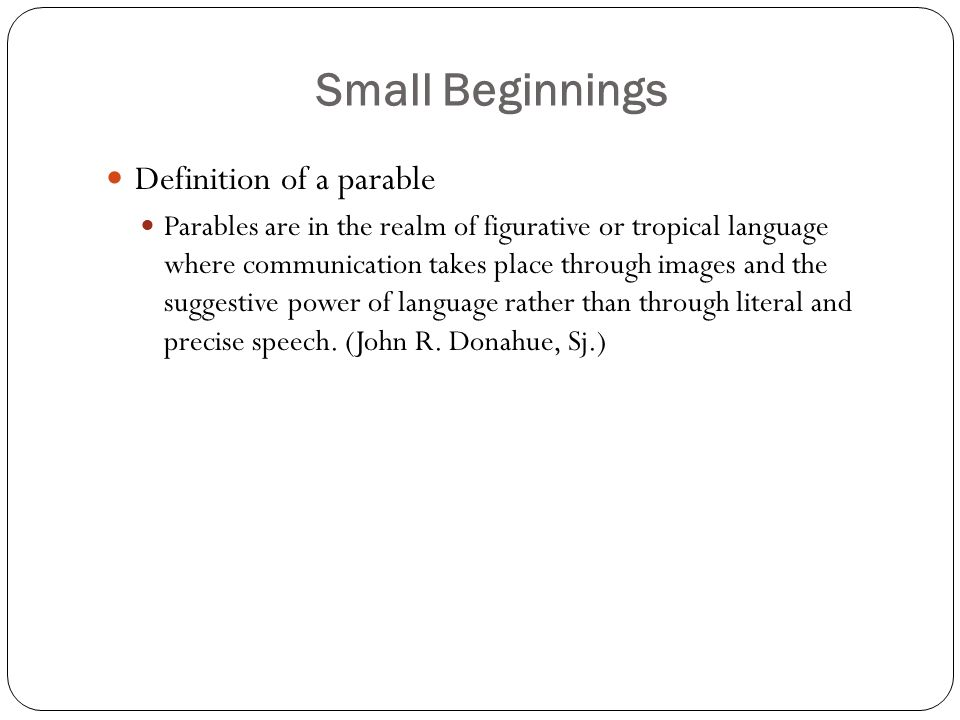 Small Beginnings Definition of a parable
