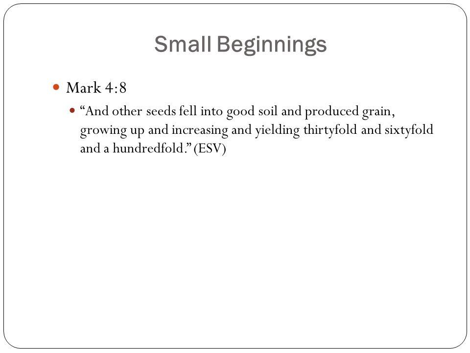 Small Beginnings Mark 4:8