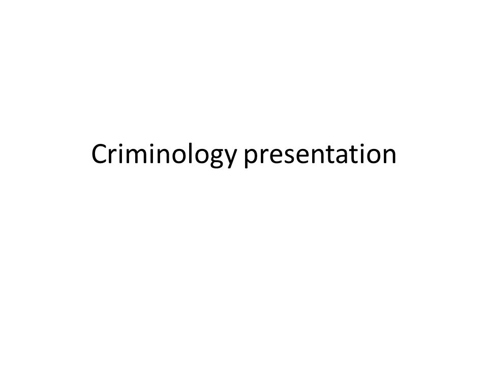 Criminology presentation