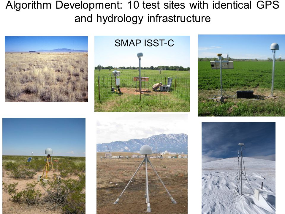 Algorithm Development: 10 test sites with identical GPS and hydrology infrastructure