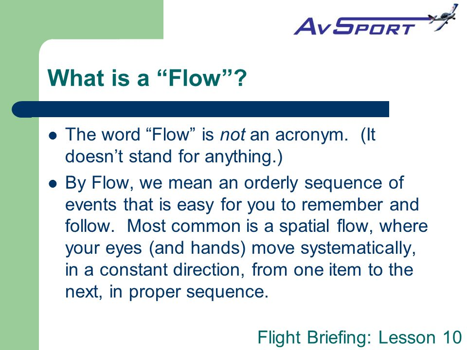 What is a Flow The word Flow is not an acronym. (It doesn't stand for anything.)