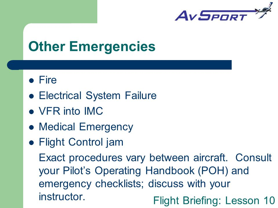 Other Emergencies Fire Electrical System Failure VFR into IMC