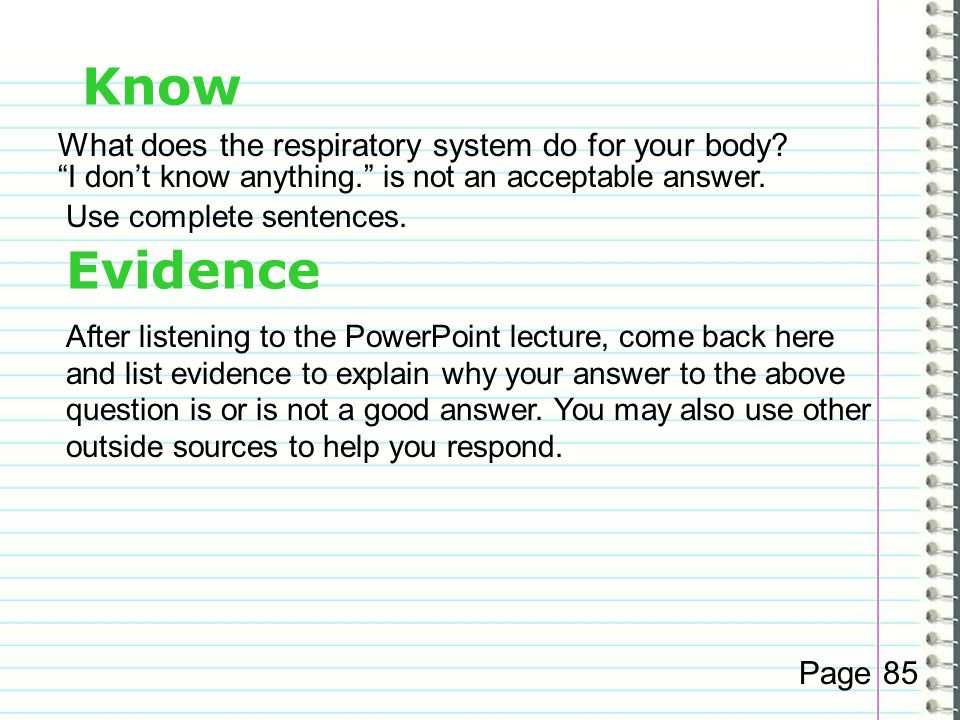 Know Evidence What does the respiratory system do for your body