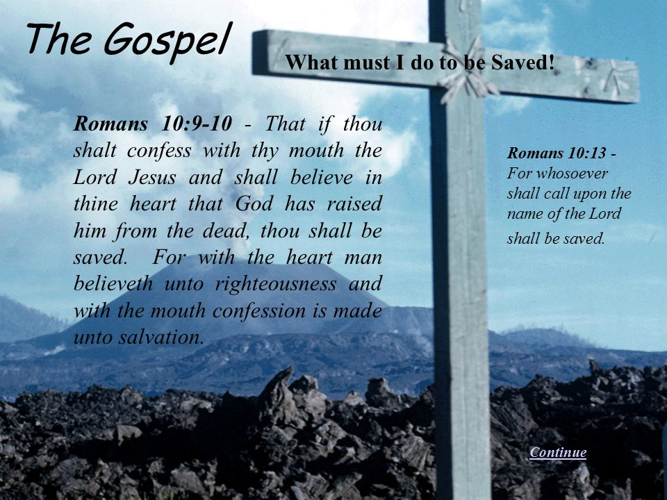 The Gospel What must I do to be Saved!