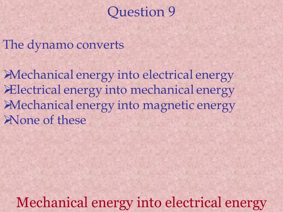 Mechanical energy into electrical energy