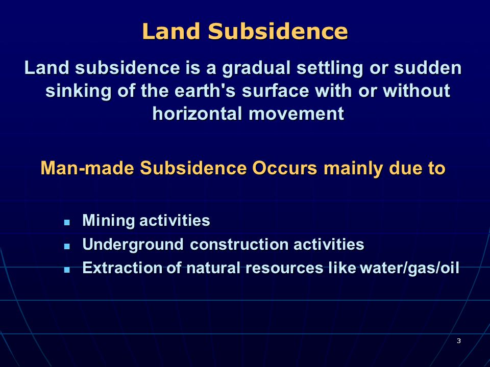 Man-made Subsidence Occurs mainly due to