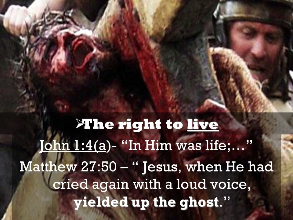 John 1:4(a)- In Him was life;…