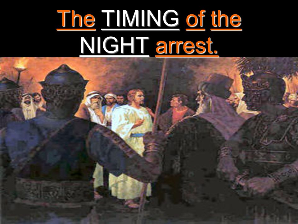 The TIMING of the NIGHT arrest.